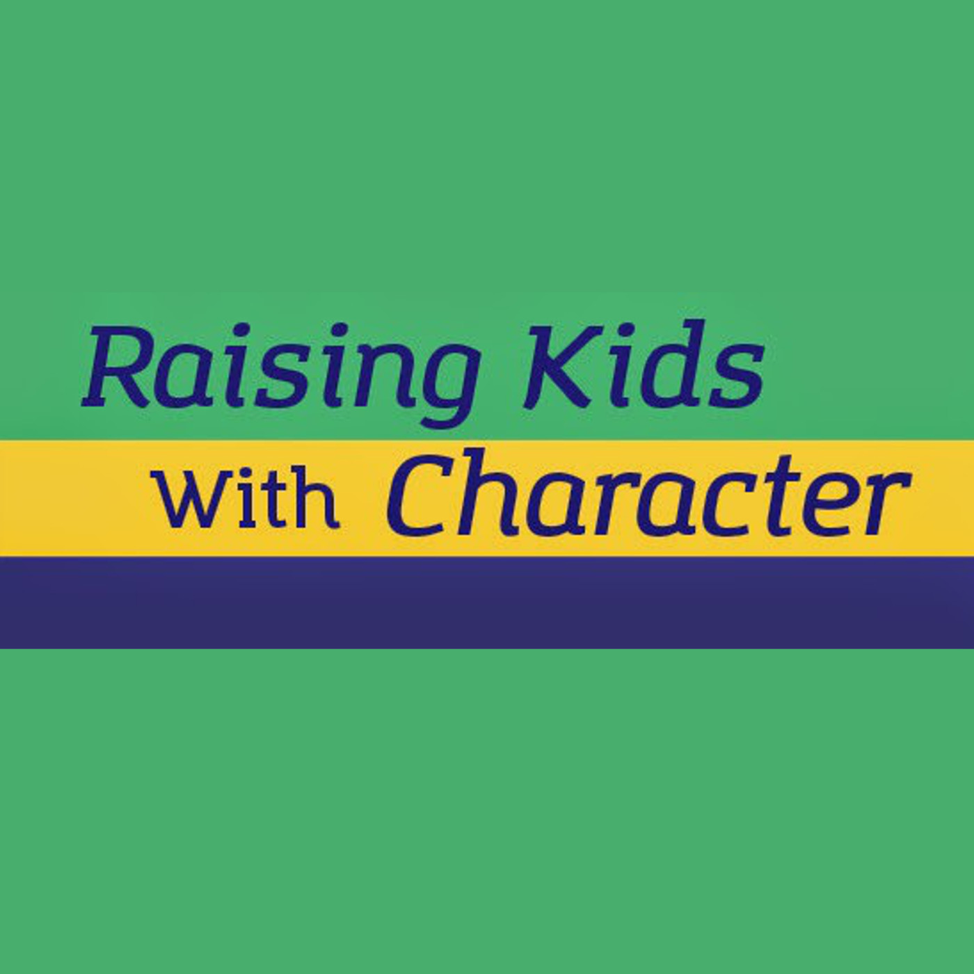 Raising Kids With Character